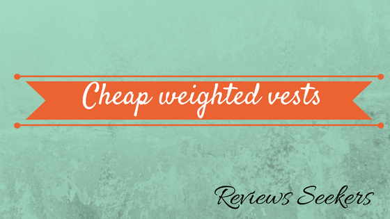 Cheap weighted vests