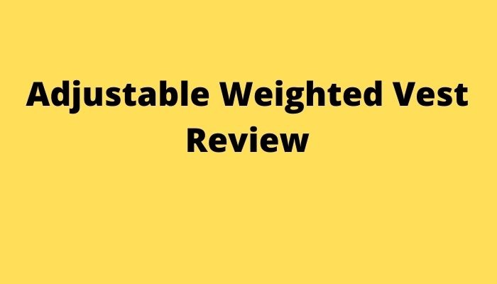 Adjustable Weighted Vest Review